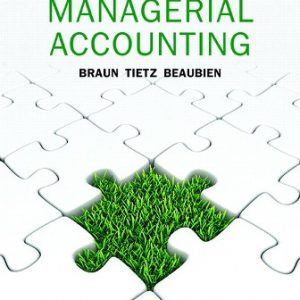 Test Bank (Downloadable Files) for Managerial Accounting, 3rd Canadian Edition, Karen W. Braun, Wendy M. Tietz, Louis Beaubien, ISBN-10: 0134526279, ISBN-13: 9780134526270