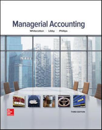 Test Bank (Downloadable Files) for Managerial Accounting, 3rd Edition, Stacey Whitecotton, Robert Libby, Fred Phillips, ISBN10: 0077826485, ISBN13: 9780077826482