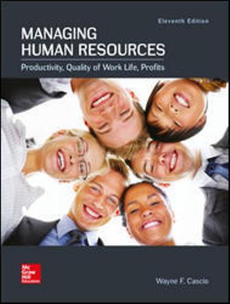 Test Bank (Downloadable Files) for Managing Human Resources, 11th Edition, Wayne Cascio, ISBN10: 1259911926, ISBN13: 9781259911927