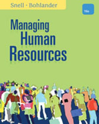 Test Bank (Downloadable Files) for Managing Human Resources, 16th Edition, Scott A. Snell, George W. Bohlander, ISBN-10: 1111532826, ISBN-13: 9781111532826