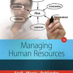 Test Bank (Downloadable Files) for Managing Human Resources, 17th Edition, Scott Snell, Shad Morris, George W. Bohlander, ISBN-10: 1285866398, ISBN-13: 9781285866390
