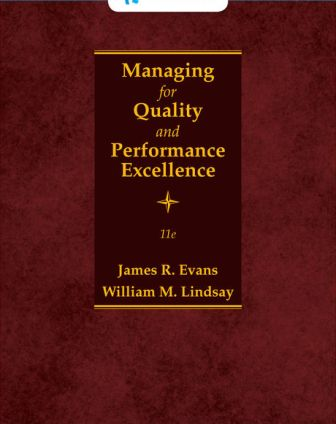 Test Bank (Downloadable Files) for Managing for Quality and Performance Excellence, 11th Edition, James Evans, William Lindsay, ISBN: 9780357118269