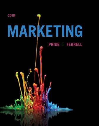 Test Bank (Downloadable Files) for Marketing 2018, 19th Edition, William M. Pride, O. C. Ferrell, ISBN-10: 1337090964, ISBN-13: 9781337090964