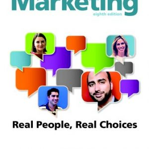 Test Bank (Downloadable Files) for Marketing: Real People, Real Choices, 8th Edition, Michael R. Solomon, Greg W. Marshall, Elnora W. Stuart, ISBN-10: 0132948931, ISBN-13: 9780132948999, ISBN-13: 9780133130591, ISBN-13: 9780132948937