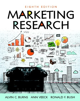 Test Bank (Downloadable Files) for Marketing Research, 8th Edition, Alvin C. Burns, Ann Veeck, Ronald F. Bush, ISBN-10: 0134167406, ISBN-13: 9780134167404