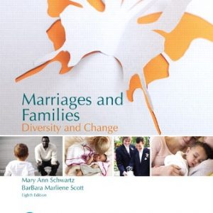 Test Bank (Downloadable Files) for Marriages and Families: Diversity and Change, 8th Edition, Mary Ann Schwartz, BarBara Scott, ISBN-10: 0134636015, ISBN-13: 9780134636016, ISBN-10: 0134629191, ISBN-13: 9780134629193
