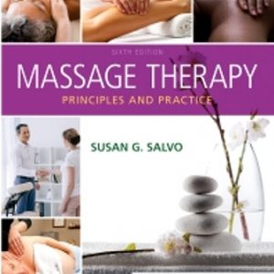 Test Bank (Downloadable Files) for Massage Therapy Principles and Practice, 6th Edition, Susan Salvo, ISBN: 9780323597647, ISBN: 9780323581288, ISBN: 9780323597630, ISBN: 9780323597623