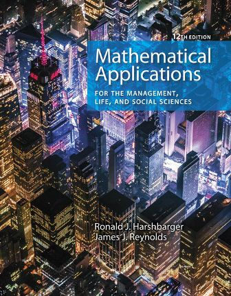 Test Bank (Downloadable Files) for Mathematical Applications for the Management, Life, and Social Sciences, 12th Edition, Ronald J. Harshbarger, James J. Reynolds, ISBN-10: 1337625345, ISBN-13: 9781337625340
