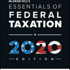 Test Bank (Downloadable Files) for McGraw-Hill's Essentials of Federal Taxation 2020 Edition, 11th Edition, Brian Spilker, Benjamin Ayers, John Robinson, Edmund Outslay, Ronald Worsham, John Barrick, Connie Weaver, ISBN10: 1260433129, ISBN13: 9781260433128