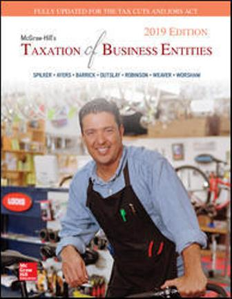 Test Bank (Downloadable Files) for McGraw-Hill's Taxation of Business Entities 2019 Edition, 10th Edition, Brian Spilker, Benjamin Ayers, John Barrick, Edmund Outslay, John Robinson, Connie Weaver, Ronald Worsham, ISBN10: 126018966X, ISBN13: 9781260189667