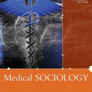 Test Bank (Downloadable Files) for Medical Sociology, 13th Edition, William C. Cockerham, ISBN-10: 0205896413, ISBN-13: 9780205896417