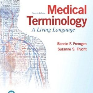 Test Bank (Downloadable Files) for Medical Terminology: A Living Language, 7th Edition, Bonnie F. Fremgen, Suzanne S. Frucht, ISBN-10: 0134760611, ISBN-13: 9780134760612
