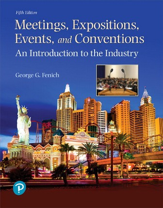 Test Bank (Downloadable Files) for Meetings, Expositions, Events, and Conventions: An Introduction to the Industry, 5th Edition, George G. Fenich, ISBN-10: 0134735900, ISBN-13: 9780134735900