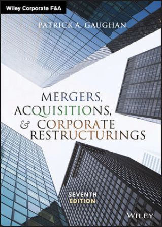 Test Bank (Downloadable Files) for Mergers, Acquisitions, and Corporate Restructurings, 7th Edition, Patrick A. Gaughan, ISBN: 1119380766, ISBN: 9781119380764