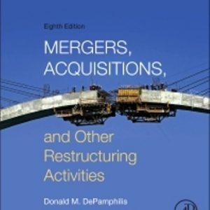 Test Bank (Downloadable Files) for Mergers, Acquisitions, and Other Restructuring Activities, 8th Edition, Donald DePamphilis, ISBN: 9780128013908, ISBN: 9780128024539