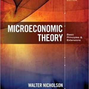 Test Bank (Downloadable Files) for Microeconomic Theory: Basic Principles and Extensions, 12th Edition, Walter Nicholson, Christopher M. Snyder, ISBN-10: 1305505794, ISBN-13: 9781305505797