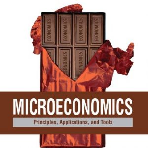 Test Bank (Downloadable Files) for Microeconomics: Principles, Applications, and Tools, 9th Edition, Arthur O'Sullivan, Steven Sheffrin, Stephen Perez, ISBN-10: 0134424034, ISBN-13: 9780134424033, ISBN-10: 013407887X, ISBN-13: 9780134078878