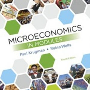 Test Bank (Downloadable Files) for Microeconomics in Modules, 4th Edition, Paul Krugman, Robin Wells, ISBN-10: 1464187002, ISBN-13: 9781464187001