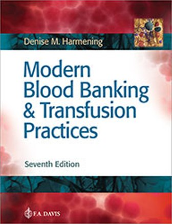 Test Bank (Downloadable Files) for Modern Blood Banking and Transfusion Practices, 7th Edition, Denise M. Harmening, ISBN-13: 9780803668881