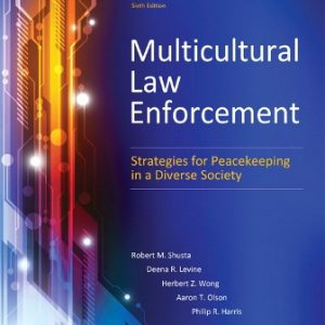 Test Bank (Downloadable Files) for Multicultural Law Enforcement: Strategies for Peacekeeping in a Diverse Society, 6th Edition, Robert M. Shusta, Deena R. Levine, Herbert Z. Wong, Aaron T. Olson, Philip R. Harris, ISBN-10: 0133483304, ISBN-13: 9780133483307