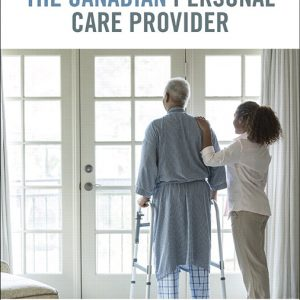 Test Bank (Downloadable Files) for The Canadian Personal Care Provider, 1st Edition, Francie Wolgin, Kate Smith, Julie French, Angela Butt, Dianne Patterson, ISBN-10: 0134491602, ISBN-13: 9780134491608