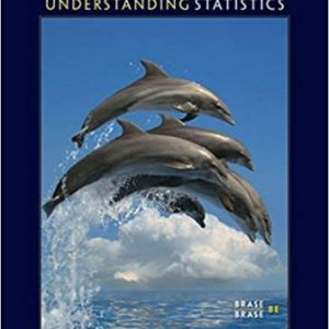 Test Bank (Downloadable Files) for Understanding Basic Statistics, 8th Edition, Charles Henry Brase, Corrinne Pellillo Brase, ISBN-10: 1337558079, ISBN-13: 9781337558075