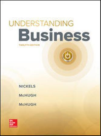 Test Bank (Downloadable Files) for Understanding Business, 12th Edition, William Nickels, James McHugh, Susan McHugh, ISBN10: 1259929434, ISBN13: 9781259929434
