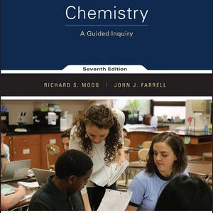 Solution Manual (Downloadable Files) for Chemistry: A Guided Inquiry, 7th Edition, Richard S. Moog, John J. Farrell, ISBN: 1119299500, ISBN: 9781119299509