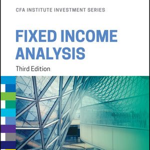 Solution Manual (Downloadable Files) for Fixed Income Analysis, 3rd Edition, Barbara S. Petitt, Jerald E. Pinto, Wendy L. Pirie, Bob Kopprasch, ISBN: 978-1-118-99949-3, ISBN-10: 1118999495, ISBN-13: 9781118999493