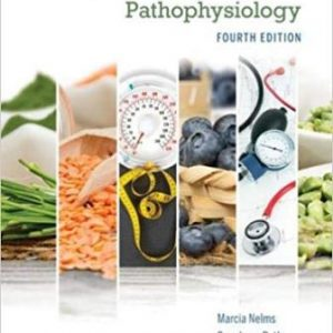 Solution Manual (Downloadable Files) for Nutrition Therapy and Pathophysiology 4th Edition, Nelms, ISBN-10: 0357041712, ISBN-13: 9780357041710