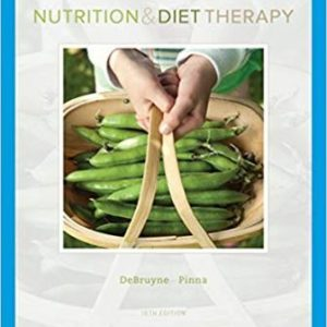 Solution Manual (Downloadable Files) for Nutrition and Diet Therapy, 10th Edition, Linda Kelly DeBruyne, Kathryn Pinna, Eleanor Noss Whitney, ISBN-10: 0357039866, ISBN-13: 9780357039861