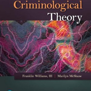 Test Bank (Downloadable Files) for Criminological Theory, 7th Edition, Frank P. Williams, Marilyn D. McShane, ISBN-10: 0134558898, ISBN-13: 9780134558899