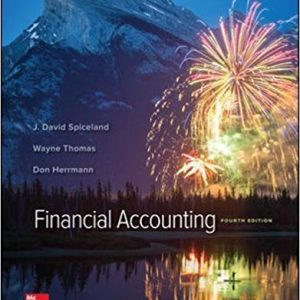 Test Bank (Downloadable Files) for Financial Accounting, 4th Edition J. David Spiceland, Wayne Thomas, Don Herrmann, ISBN: 9781259307959