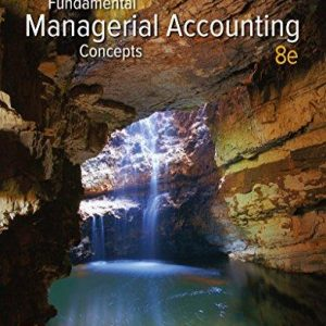 Test Bank (Downloadable Files) for Fundamental Managerial Accounting Concepts, 8th Edition, Thomas Edmonds, Christopher Edmonds, Bor-Yi Tsay, Philip Olds , ISBN-10: 1259748847, ISBN-13: 9781259748844, ISBN-10: 1259569195, ISBN-13: 9781259569197