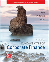 Test Bank (Downloadable Files) for Fundamentals of Corporate Finance, 12th Edition, By Stephen Ross, Randolph Westerfield, Bradford Jordan, ISBN10: 1259918955, ISBN13: 9781259918957