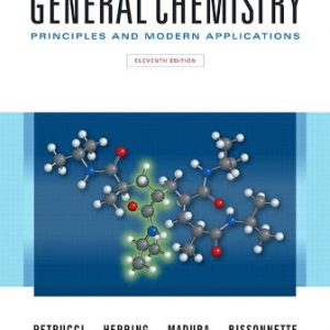 Test Bank (Downloadable Files) for General Chemistry: Principles and Modern Applications, 11th Edition, Petrucci, ISBN-10: 0132931281, ISBN-13: 9780132931281