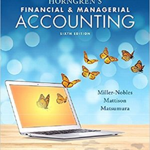 Test Bank (Downloadable Files) for Horngren's Financial and Managerial Accounting, 6th Edition, Tracie L. Miller-Nobles, Brenda L. Mattison, Ella Mae Matsumura, ISBN: 9780134674568