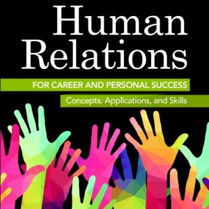 Test Bank (Downloadable Files) for Human Relations for Career and Personal Success, 11th Edition, Andrew J. DuBrin, ISBN-10: 0134130405, ISBN-13: 9780134130408
