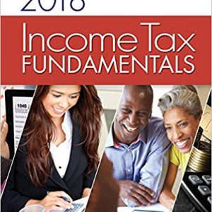 Test Bank (Downloadable Files) for Income Tax Fundamentals 2018, 36th Edition, Gerald E. Whittenburg, Steven Gill, ISBN-10: 1337385824, ISBN-13: 9781337385824