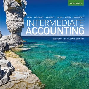 Test Bank (Downloadable Files) for Intermediate Accounting, Volume 2, 11th Canadian Edition, Donald E. Kieso, ISBN: 9781119243717, ISBN-10: 1119048540, ISBN-13: 9781119048541