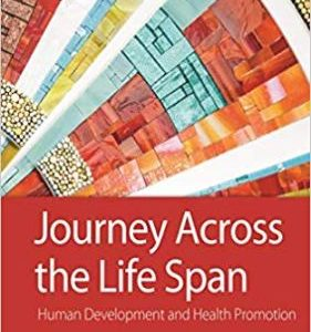Test Bank (Downloadable Files) for Journey Across the Life Span: Human Development and Health Promotion, 6th Edition, Elaine U. Polan, Daphne R. Taylor, ISBN-10: 0803674872, ISBN-13: 9780803674875