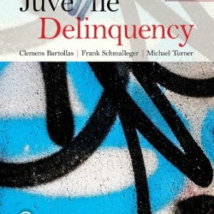 Test Bank (Downloadable Files) for Juvenile Delinquency, 10th Edition, Clemens Bartollas, Frank J. Schmalleger, ISBN-10: 0135181399, ISBN-13: 9780135181393