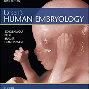 Test Bank (Downloadable Files) for Larsen's Human Embryology, 5th Edition, Gary Schoenwolf, Steven Bleyl, Philip Brauer, Philippa Francis-West, ISBN-10: 1455706841, ISBN-13: 9781455706846
