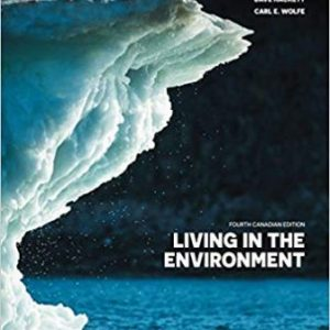 Test Bank (Downloadable Files) for Living in the Environment, 4th Canadian Edition, Dave Hackett, G. Tyler Miller Jr., ISBN-10: 0176587187,ISBN-13: 9780176587185