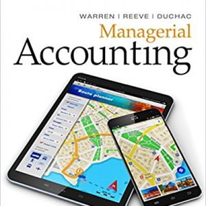 Test Bank (Downloadable Files) for Managerial Accounting, 14th Edition, Carl Warren, James M. Reeve, Jonathan Duchac, ISBN-10: 1337270598, ISBN-13: 9781337270595