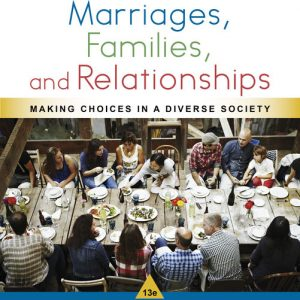 Test Bank (Downloadable Files) for Marriages, Families, and Relationships: Making Choices in a Diverse Society, 13th Edition, Mary Ann Lamanna, Agnes Riedmann, Susan D. Stewart, ISBN10: 1337109665, ISBN13: 9781337109666
