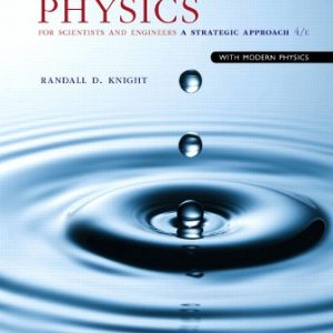 Test Bank (Downloadable Files) for Physics for Scientists and Engineers, 4th Edition, Randall D. Knight, ISBN-10: 0133942651, ISBN-13: 9780133942651