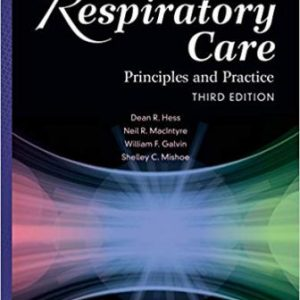 Test Bank (Downloadable Files) for Respiratory Care: Principles and Practice, 3rd Edition, Dean R. Hess, Neil R. MacIntyre, Shelley C. Mishoe, William F. Galvin, Alexander B. Adams, ISBN-10: 1284050009, ISBN-13: 9781284050004
