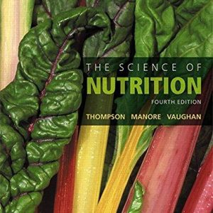 Test Bank (Downloadable Files) for The Science of Nutrition, 4th Edition, Janice J. Thompson, Melinda Manore, Linda Vaughan, ISBN-10: 0134175093, ISBN-13: 9780134175096