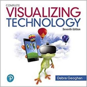 Test Bank (Downloadable Files) for Visualizing Technology Complete, 7th Edition, Debra Geoghan, ISBN-10: 0134816447, ISBN-13: 9780134816449